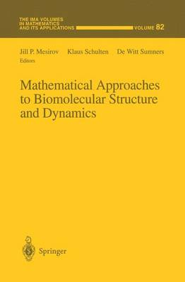 Mathematical Approaches to Biomolecular Structure and Dynamics - The IMA Volumes in Mathematics and its Applications 82 (Hardback)
