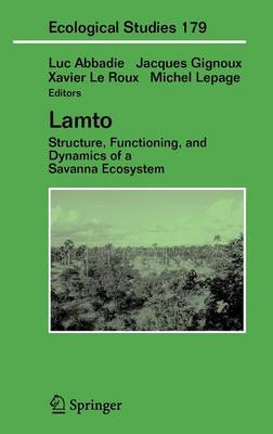 Lamto: Structure, Functioning, and Dynamics of a Savanna Ecosystem - Ecological Studies 179 (Hardback)