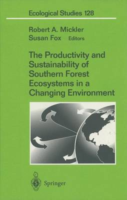 The Productivity and Sustainability of Southern Forest Ecosystems in a Changing Environment - Ecological Studies 128 (Hardback)