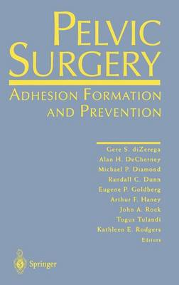 Pelvic Surgery: Adhesion Formation and Prevention (Hardback)