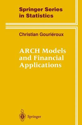 ARCH Models and Financial Applications - Springer Series in Statistics (Hardback)