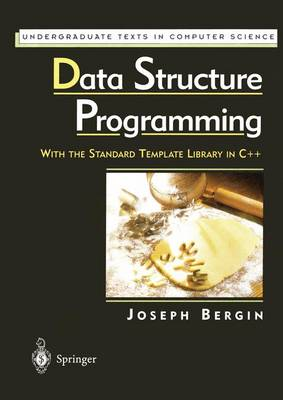 Data Structure Programming: With the Standard Template Library in C++ - Undergraduate Texts in Computer Science (Hardback)