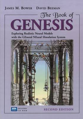 Cover The Book of Genesis: Exploring Realistic Neural Models with the General Neural Simulation System