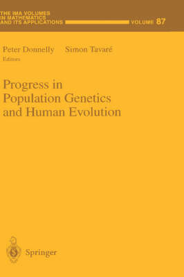 Progress in Population Genetics and Human Evolution - The IMA Volumes in Mathematics and its Applications 87 (Hardback)