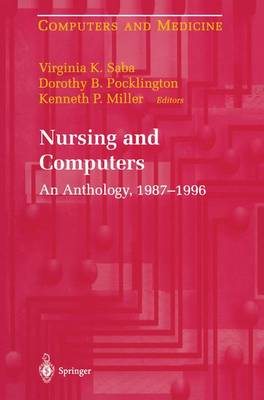 Nursing and Computers: An Anthology, 1987-1996 - Computers and Medicine (Hardback)