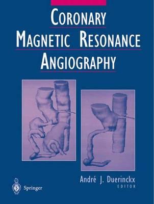 Coronary Magnetic Resonance Angiography (Hardback)