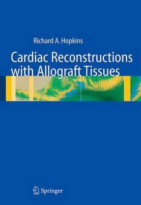 Cardiac Reconstructions with Allograft Tissues (Hardback)