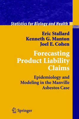 Forecasting Product Liability Claims: Epidemiology and Modeling in the Manville Asbestos Case - Statistics for Biology and Health (Hardback)