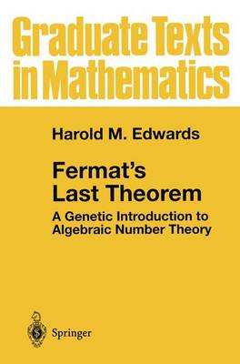 Fermat's Last Theorem: A Genetic Introduction to Algebraic Number Theory - Graduate Texts in Mathematics 50 (Paperback)