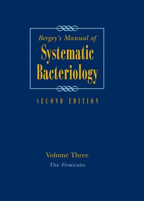 Bergey's Manual of Systematic Bacteriology: Volume 3: The Firmicutes (Hardback)