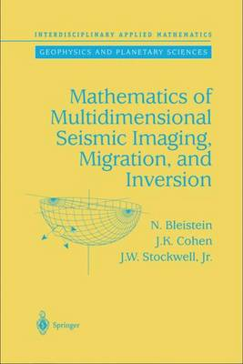 Mathematics of Multidimensional Seismic Imaging, Migration, and Inversion - Interdisciplinary Applied Mathematics 13 (Hardback)
