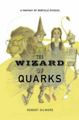 The Wizard of Quarks: A Fantasy of Particle Physics (Hardback)