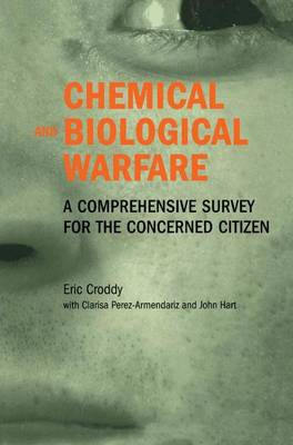 Chemical and Biological Warfare: A Comprehensive Survey for the Concerned Citizen (Hardback)