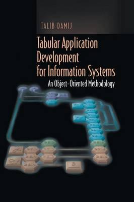 Tabular Application Development for Information Systems: An Object-Oriented Methodology (Hardback)