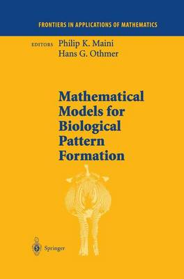 Mathematical Models for Biological Pattern Formation - Frontiers in Applications of Mathematics 121 (Hardback)
