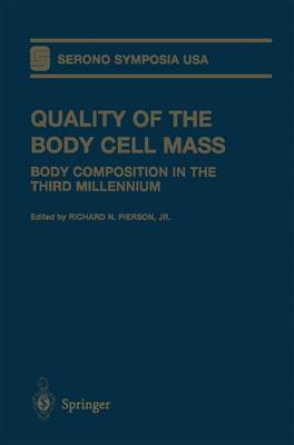 Quality of the Body Cell Mass: Body Composition in the Third Millennium - Serono Symposia USA (Hardback)