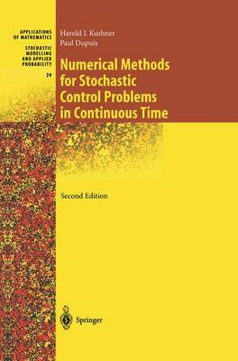 Numerical Methods for Stochastic Control Problems in Continuous Time - Stochastic Modelling and Applied Probability 24 (Hardback)