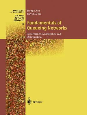 Fundamentals of Queueing Networks: Performance, Asymptotics, and Optimization - Stochastic Modelling and Applied Probability 46 (Hardback)