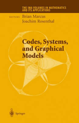 Codes, Systems, and Graphical Models - The IMA Volumes in Mathematics and its Applications 123 (Hardback)
