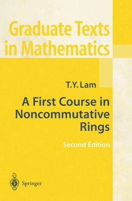 A First Course in Noncommutative Rings - Graduate Texts in Mathematics 131 (Hardback)
