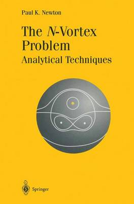The N-Vortex Problem: Analytical Techniques - Applied Mathematical Sciences 145 (Hardback)