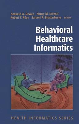 Behavioral Healthcare Informatics - Health Informatics (Hardback)