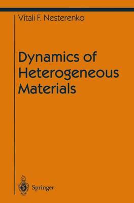 Dynamics of Heterogeneous Materials - Shock Wave and High Pressure Phenomena (Hardback)