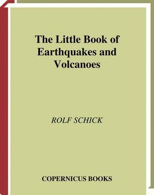 The Little Book of Earthquakes and Volcanoes - Little Book Series (Hardback)