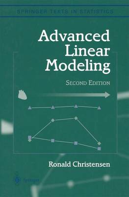 Advanced Linear Modeling: Multivariate, Time Series, and Spatial Data; Nonparametric Regression and Response Surface Maximization - Springer Texts in Statistics (Hardback)
