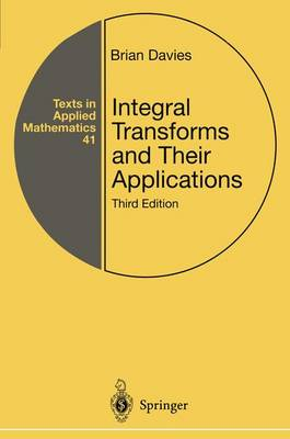 Integral Transforms and Their Applications - Texts in Applied Mathematics 41 (Hardback)