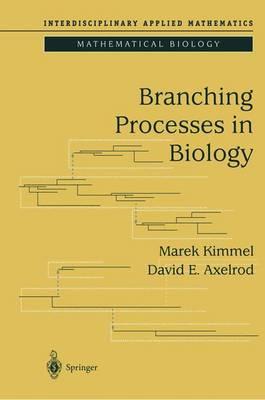 Branching Processes in Biology - Interdisciplinary Applied Mathematics v.19 (Hardback)
