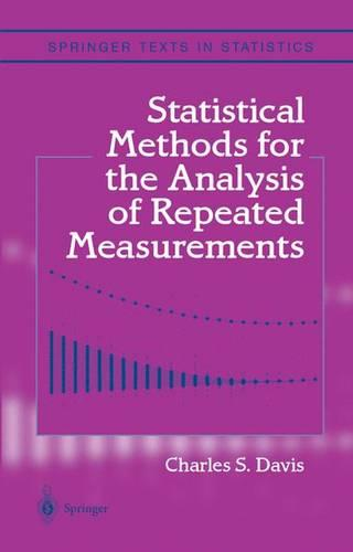 Statistical Methods for the Analysis of Repeated Measurements - Springer Texts in Statistics (Hardback)
