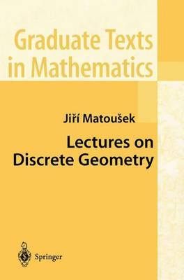 Lectures on Discrete Geometry - Graduate Texts in Mathematics 212 (Paperback)