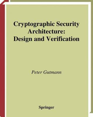 Cryptographic Security Architecture: Design and Verification (Hardback)