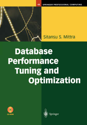 Database Performance Tuning and Optimization: Using Oracle