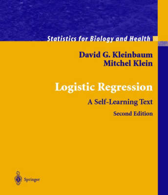 Logistic Regression: A Self-learning Text - Statistics for Biology and Health (Hardback)
