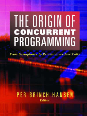 The Origin of Concurrent Programming: From Semaphores to Remote Procedure Calls (Hardback)