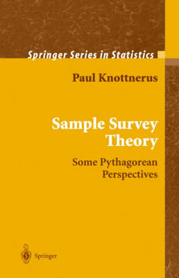 Sample Survey Theory: Some Pythagorean Perspectives - Springer Series in Statistics (Hardback)