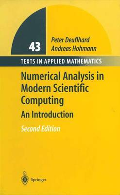 Numerical Analysis in Modern Scientific Computing: An Introduction - Texts in Applied Mathematics 43 (Hardback)