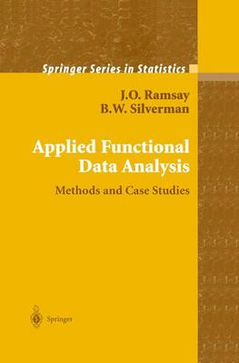 Applied Functional Data Analysis: Methods and Case Studies - Springer Series in Statistics (Paperback)