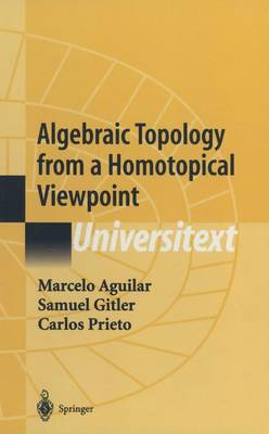 Algebraic Topology from a Homotopical Viewpoint - Universitext (Hardback)