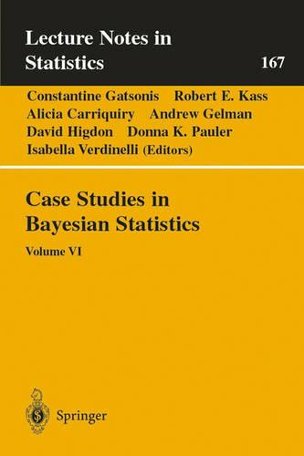 Case Studies in Bayesian Statistics: Volume VI - Lecture Notes in Statistics 167 (Paperback)