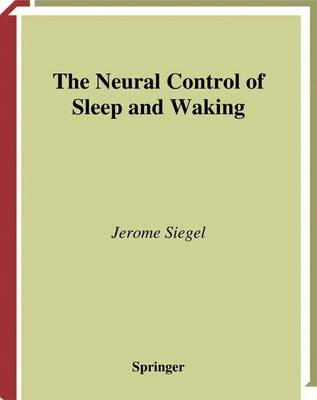 The Neural Control of Sleep and Waking (Paperback)