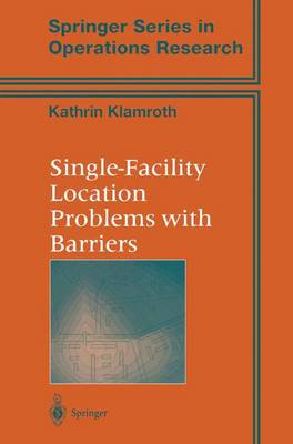 Single-Facility Location Problems with Barriers - Springer Series in Operations Research and Financial Engineering (Hardback)