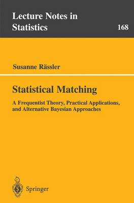Statistical Matching: A Frequentist Theory, Practical Applications, and Alternative Bayesian Approaches - Lecture Notes in Statistics 168 (Paperback)