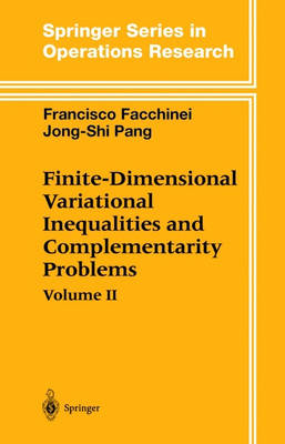 Finite-Dimensional Variational Inequalities and Complementarity Problems - Springer Series in Operations Research and Financial Engineering (Hardback)