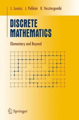 Discrete Mathematics: Elementary and Beyond - Undergraduate Texts in Mathematics (Hardback)