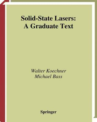 Solid-State Lasers: A Graduate Text - Advanced Texts in Physics (Hardback)