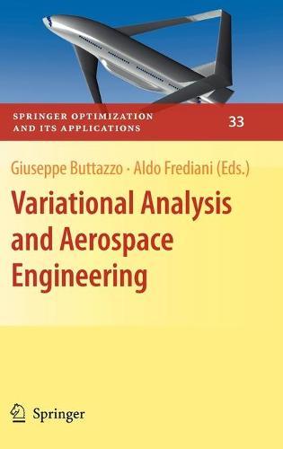 Variational Analysis and Aerospace Engineering - Springer Optimization and Its Applications 33 (Hardback)