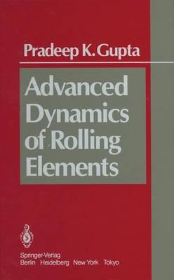 Advanced Dynamics of Rolling Elements (Hardback)
